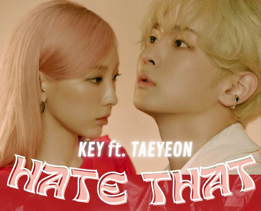 『Hate that…』SHINee シャイニー キー(key) (Feat. 少女時代テヨン) 歌詞 日本語訳 和訳